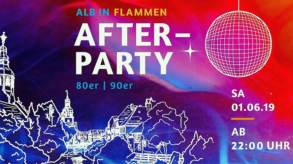 """""""Alb in Flammen"""" After-Party am 01.06. ab 22 Uhr"""